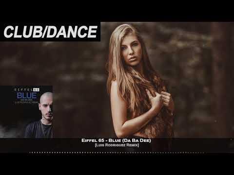 Eiffel 65 - Blue (Da Ba Dee) [Luis Rodriguez Remix)