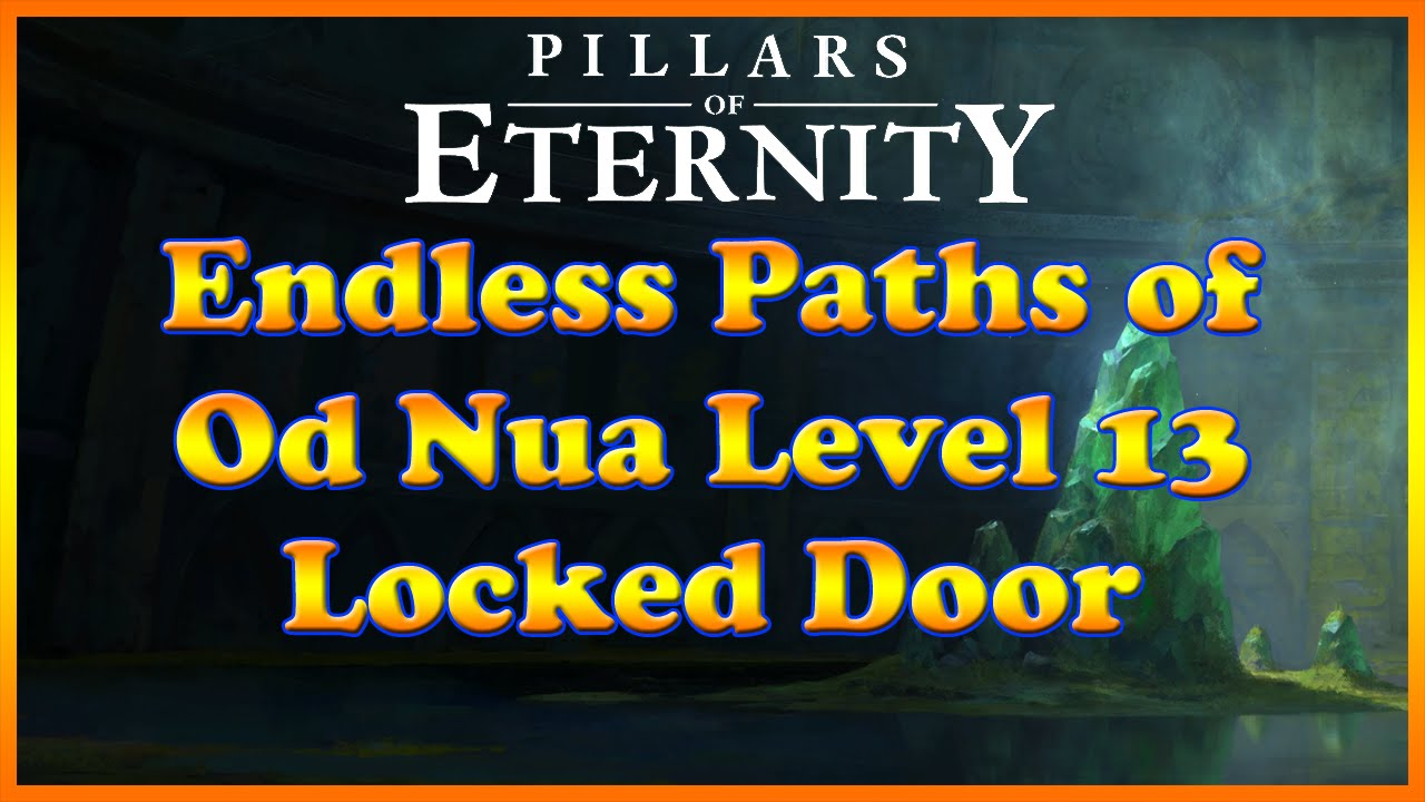 Pillars Of Eternity Endless Paths Of Od Nua Level 13 Locked Puzzle Door Youtube
