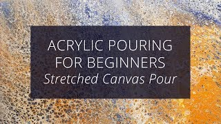 Acrylic Pouring for Beginners : My First Stretched Canvas Pour ( Floetrol + Silicone Oil )