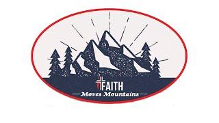 Faith Moves Mountains 9.06.20