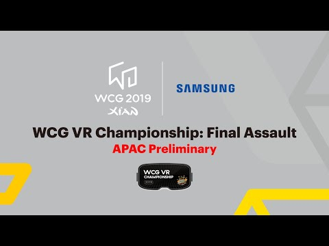 [WCG 2019 Xi'an] VR Championship: Final Assault - Asia-Pacific Preliminary