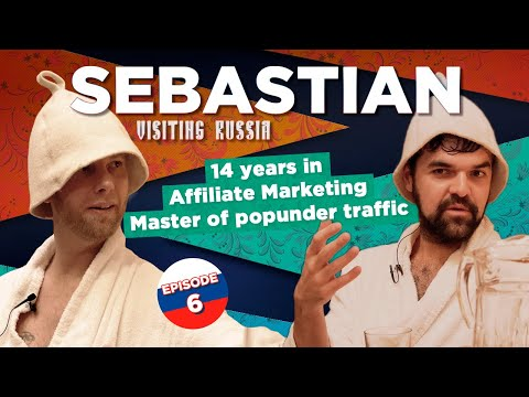 Sebastian – Russian Episode. 14 Years In Affiliate Marketing. Master Of Popunder Traffic