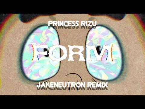 PrincessRizu - FORM (Jakeneutron Remix)