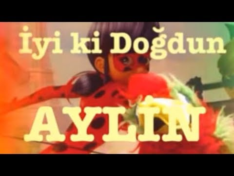 İyi ki Doğdun AYLİN :) 1. VERSİYON *happy birthday Aylin* Made in Turkey :) 🎂