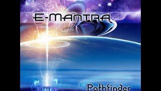 E-Mantra -  Pathfinder (Full Album)