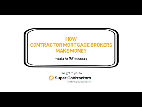 How Contractor Mortgage Brokers Make Money  in 90 seconds