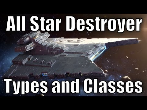 All Star Destroyer Types and Classes