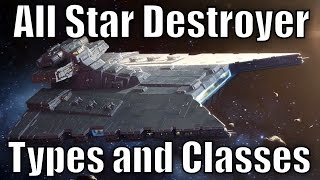 All Star Destroyer Types and Classes thumbnail
