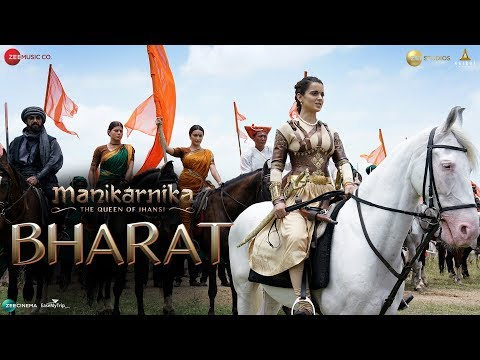 Bharat Video Song | Manikarnika: The Queen Of Jhansi