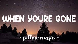 When You're Gone - Avril Lavigne (Lyrics) 🎵