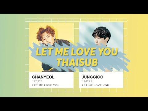 [THAISUB] 정기고(Junggigo)X찬열(CHANYEOL) - Let Me Love You Mp3