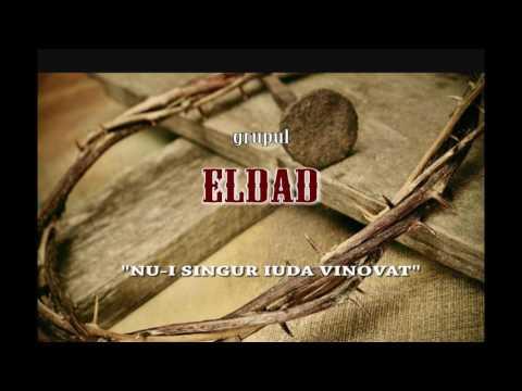 """Grup Eldad """"Nu-i singur Iuda vinovat"""" (OFFICIAL AUDIO)   Misiunea Eldad"""