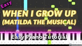 When I Grow Up (Matilda the Musical) - Easy Piano Tutorial