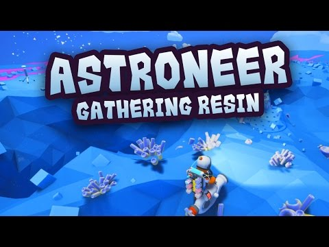 Astroneer Tutorial: How to Gather Resin