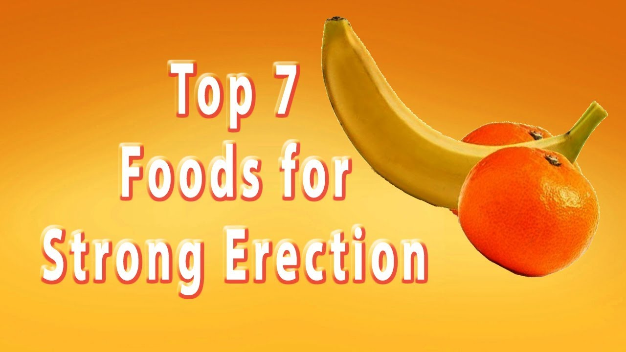 Erection increase foods that 23 Penis