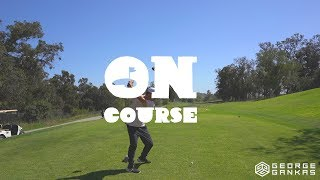 On Course : Ep. 2 - Aggressive on a Par 5