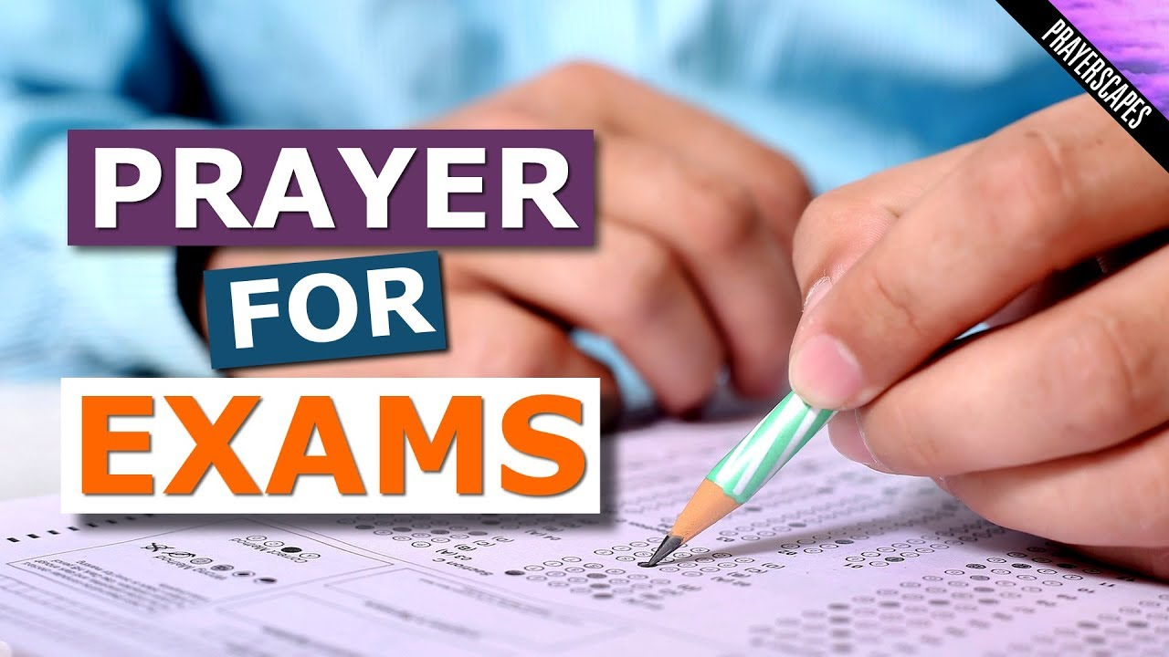 Prayer for Exam Success - 4 Prayers for before Tests