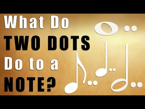 What Do Two Dots do to a Note?