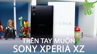 Vật Vờ| Mở hộp muộn Sony Xperia XZ: hạn hán lời khen