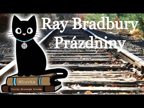Ray Bradbury - Prázdniny (Povídka) (Mluvené slovo CZ)