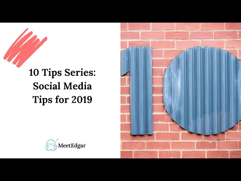 10 Tips Series: 10 Social Media Tips for 2019 Success