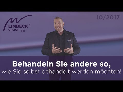 behandeln-sie-andere-so,-wie-sie-selbst-behandelt-werden-möchten!- -martin-limbeck-tv-10/2017