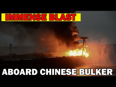 Some Seriously Casualties in Blast Aboard Chinese Bulker