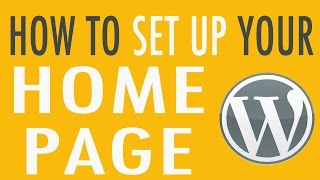 How to set up your Home Page or Post Page in WordPress