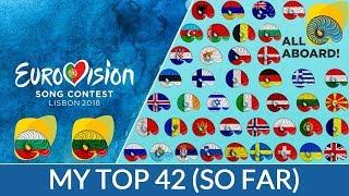Eurovision 2018 | My Top 42 (So Far) | (+Bulgaria | Lithuania)