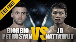 ONE: Full Fight | Giorgio Petrosyan vs. Jo Nattawut | Dominant Debut | April 2018