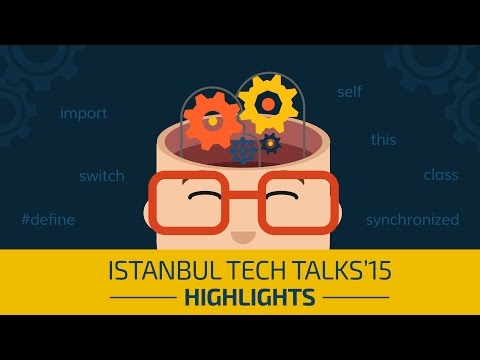 Istanbul Tech Talks 2015 Highlights