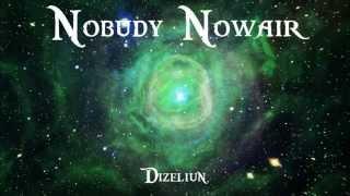 【Dizeliun】- Nobudy Nowair