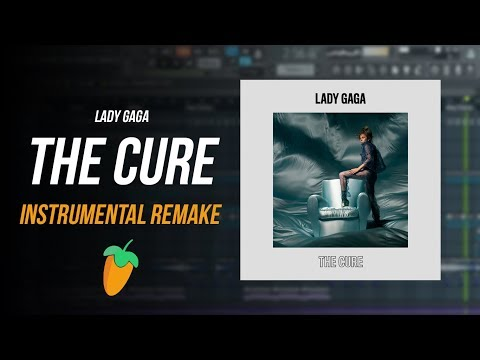 ⚡️ 'The Cure' - Lady Gaga (Instrumental Remake + DL + FLP)