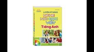 Luyện kỹ năng nghe nói đọc viết tiếng Anh