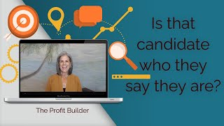 Is that candidate who they say they are? (part 6 of 6 in the