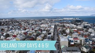 ICELAND TRIP DAYS 4 & 5 | VLOG!
