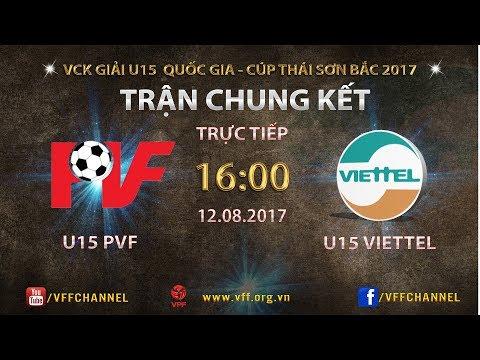 FULL | PVF vs VIETTEL | TRẬN CHUNG KẾT - U15 QUỐC GIA 2017