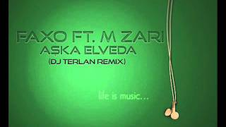 Faxo ft.M Zari - Aska Elveda (Dj TerlaN Remix) 2011