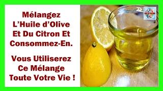 Mélangez l'huile d'olive et du citron et consommez en ! Vous utiliserez ce mélange toute votre vie!