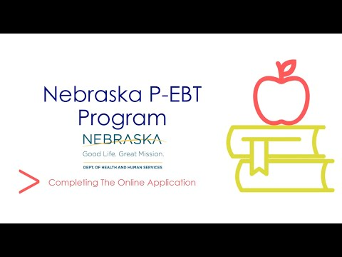Nebraska P-EBT Program - Completing the Online Application