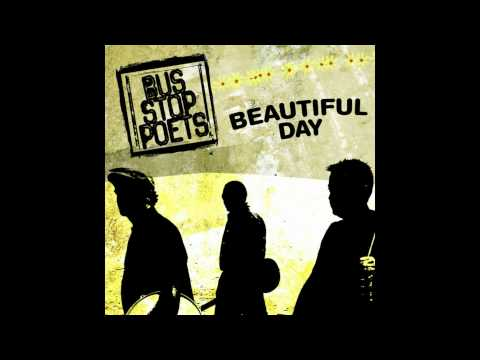 Bus Stop Poets - Beautiful Day