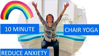 10 MINUTE POSITIVE CHAIR YOGA: REDUCE COVID-19 ANXIETY🌈GREAT FOR LOCKDOWN & SENIORS ❤️