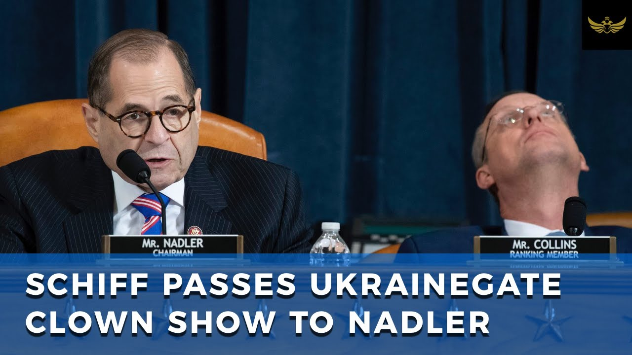 Schiff passes Ukrainegate impeachment clown show to Nadler