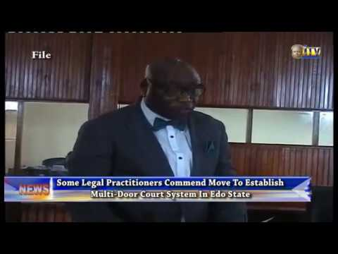 Some Legal Practitioners Commend Move To Establish Multi-Door Court System In Edo State