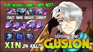 Next Level Gusion? No Tank? No Problem!!  X I N Top 1 Global Gusion S12 ~ Mobile Legends