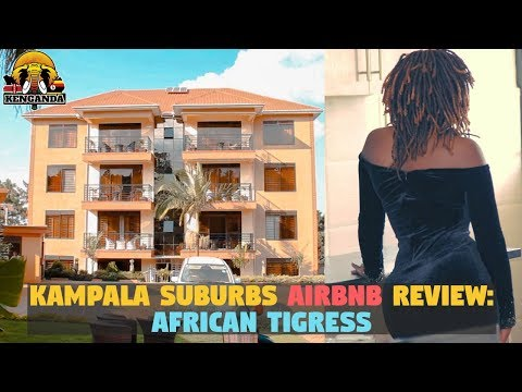 Kampala Suburbs Airbnb Review (African Tigress)