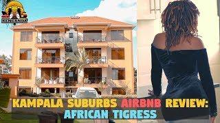 Gambar cover Kampala Suburbs Airbnb Review (African Tigress)