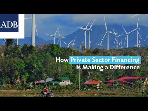 How Private Sector Financing is Making a Difference in Asia and the Pacific