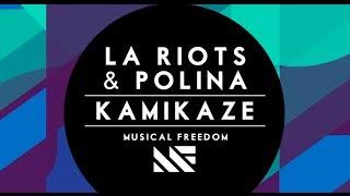 LA Riots & Polina - Kamikaze (Original Mix)