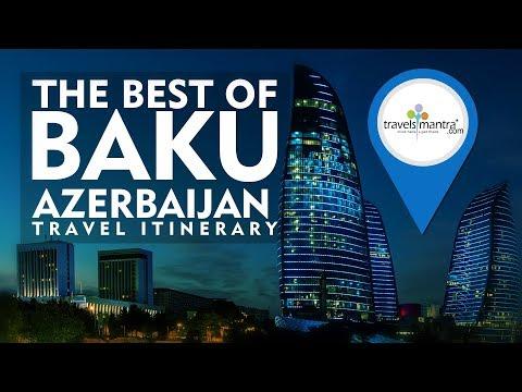 The best of Baku, Azerbaijan Travel Itinerary